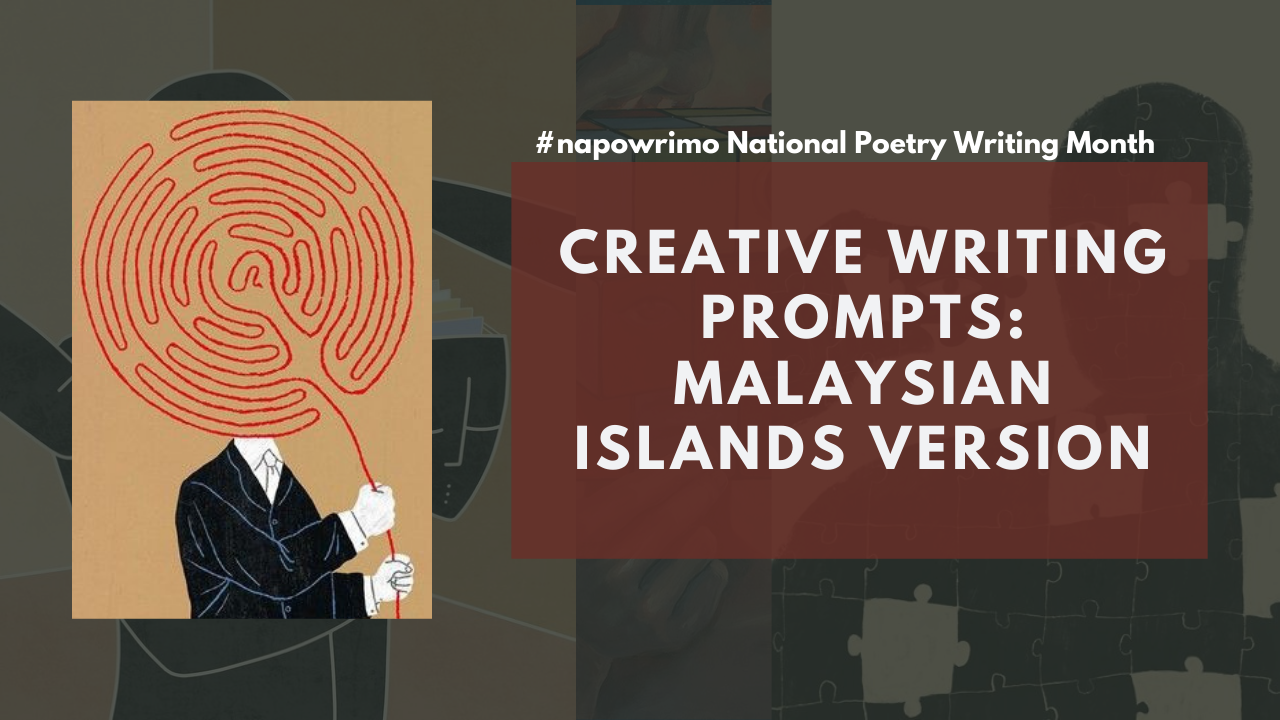 #NaPoWriMo Prompts: Malaysian Islands edition